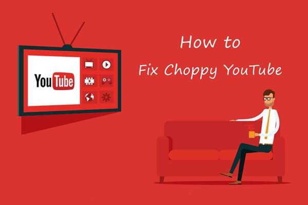 Fix Choppy YouTube Video