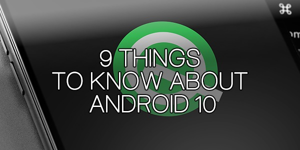 Things to Know About Android 10