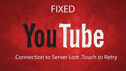 YouTube Connection to Server Lost